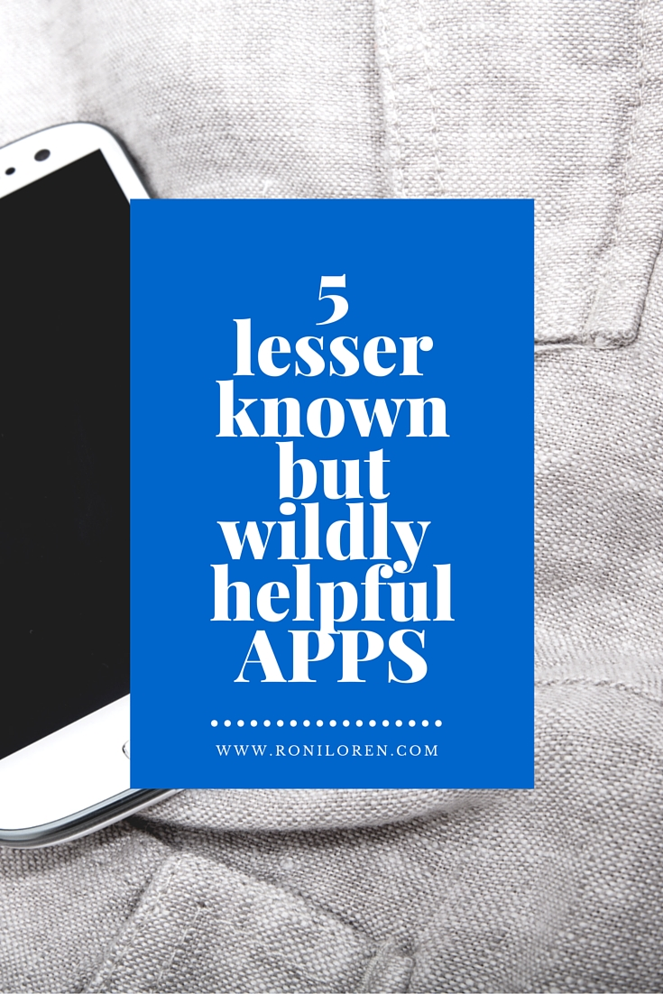 My Top 5 Lesser Known Yet But Wildly Helpful Apps
