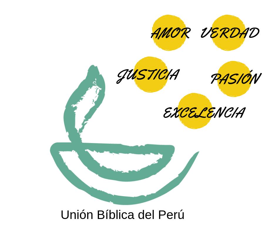 Los valores de la Unión Bíblica del Perú son - El amorLa verdadLa justiciaLa pasiónLa excelencia