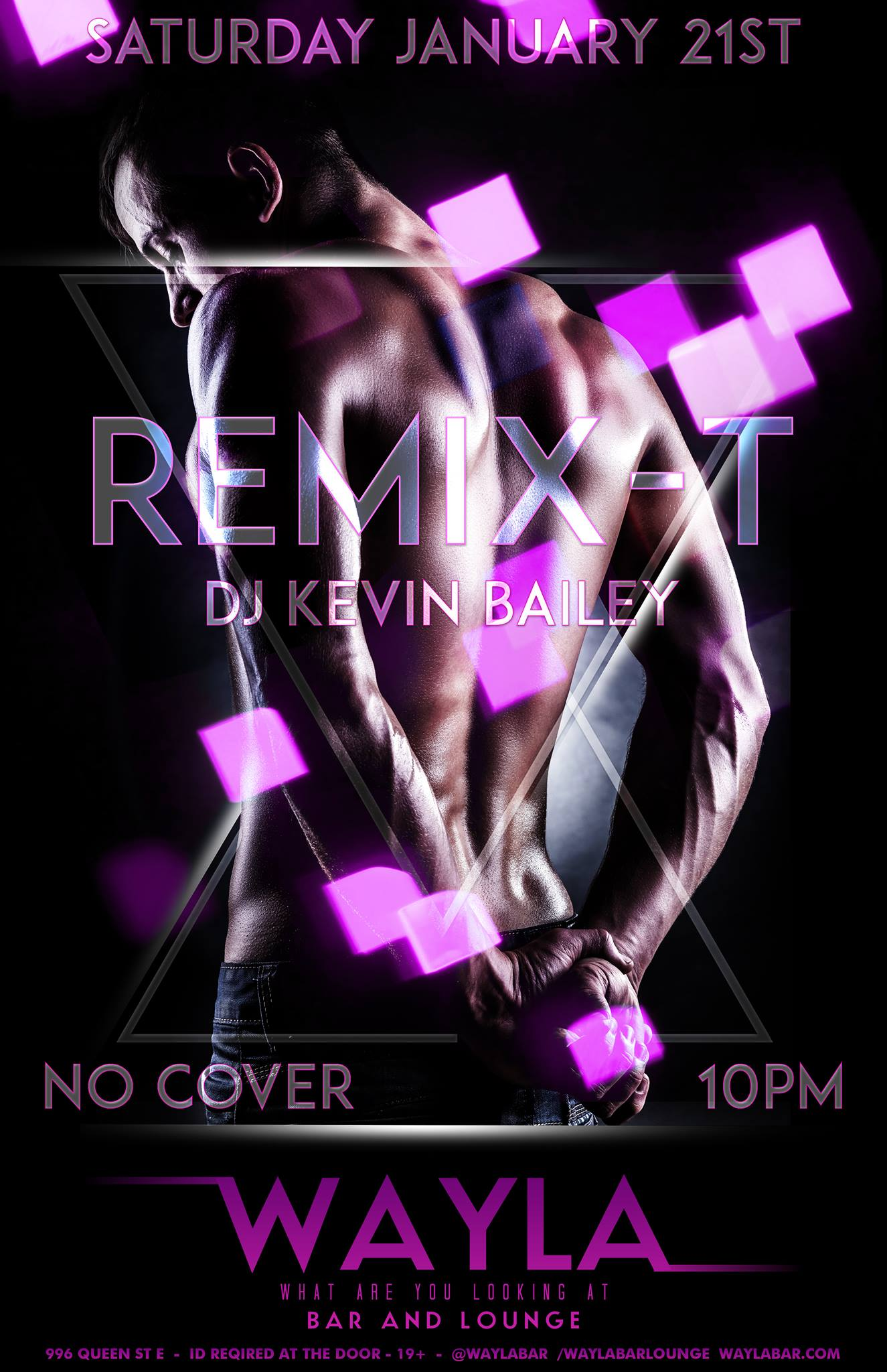 TORONTO LEGEND KEVIN BAILEY IS BACK AT WAYLA AND PLAYING THE BEST TOP40 AND CLASSIC REMIXES.... REMIX-T 10PM NO COVER