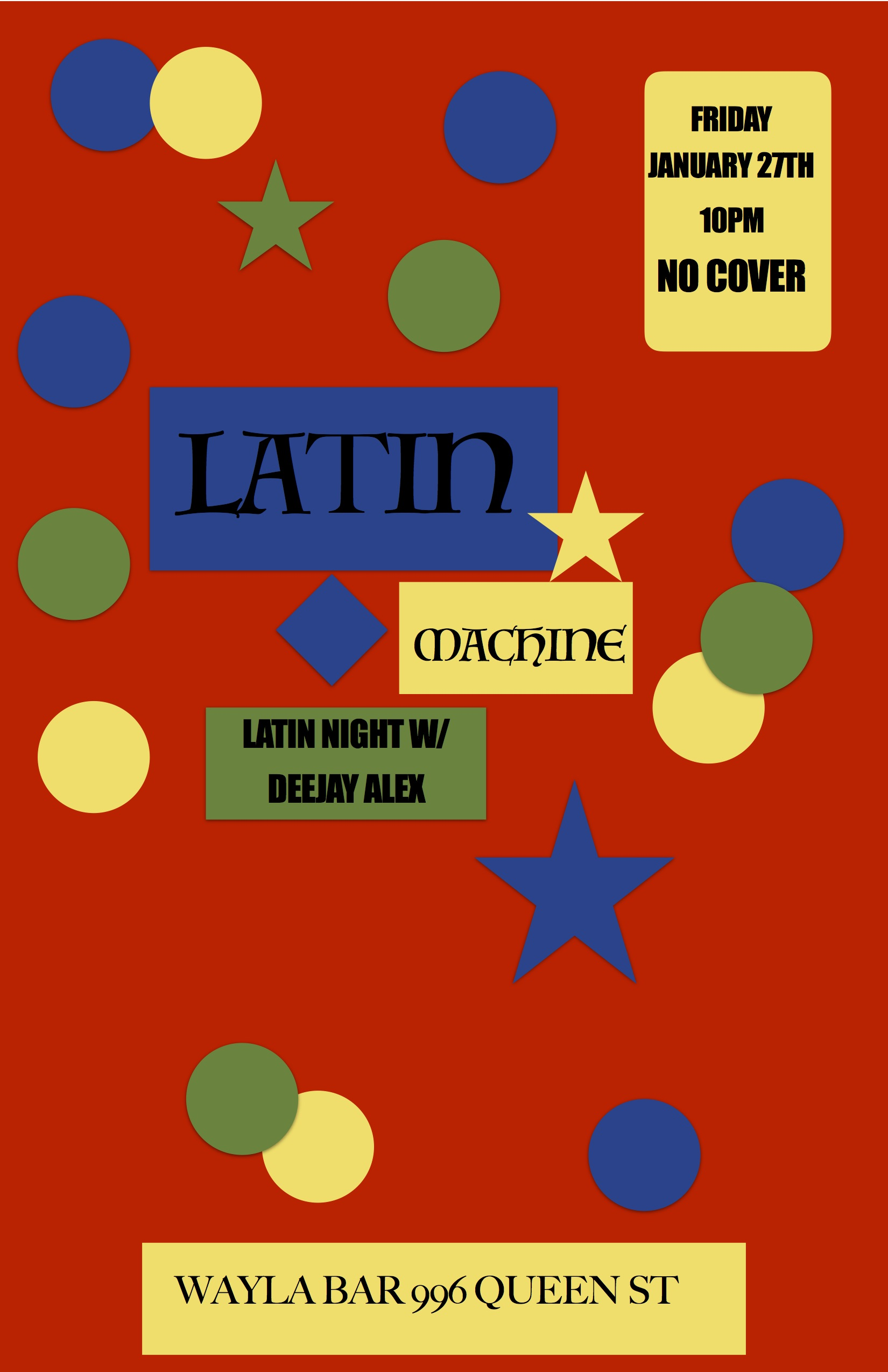 LATIN MACHINE... LATIN NIGHT WITH DEEJAY ALEX... 10PM NO COVER