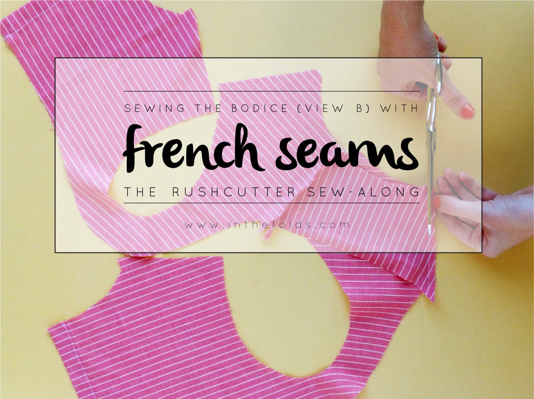 the_rushcutter_bodice_french_seams_1