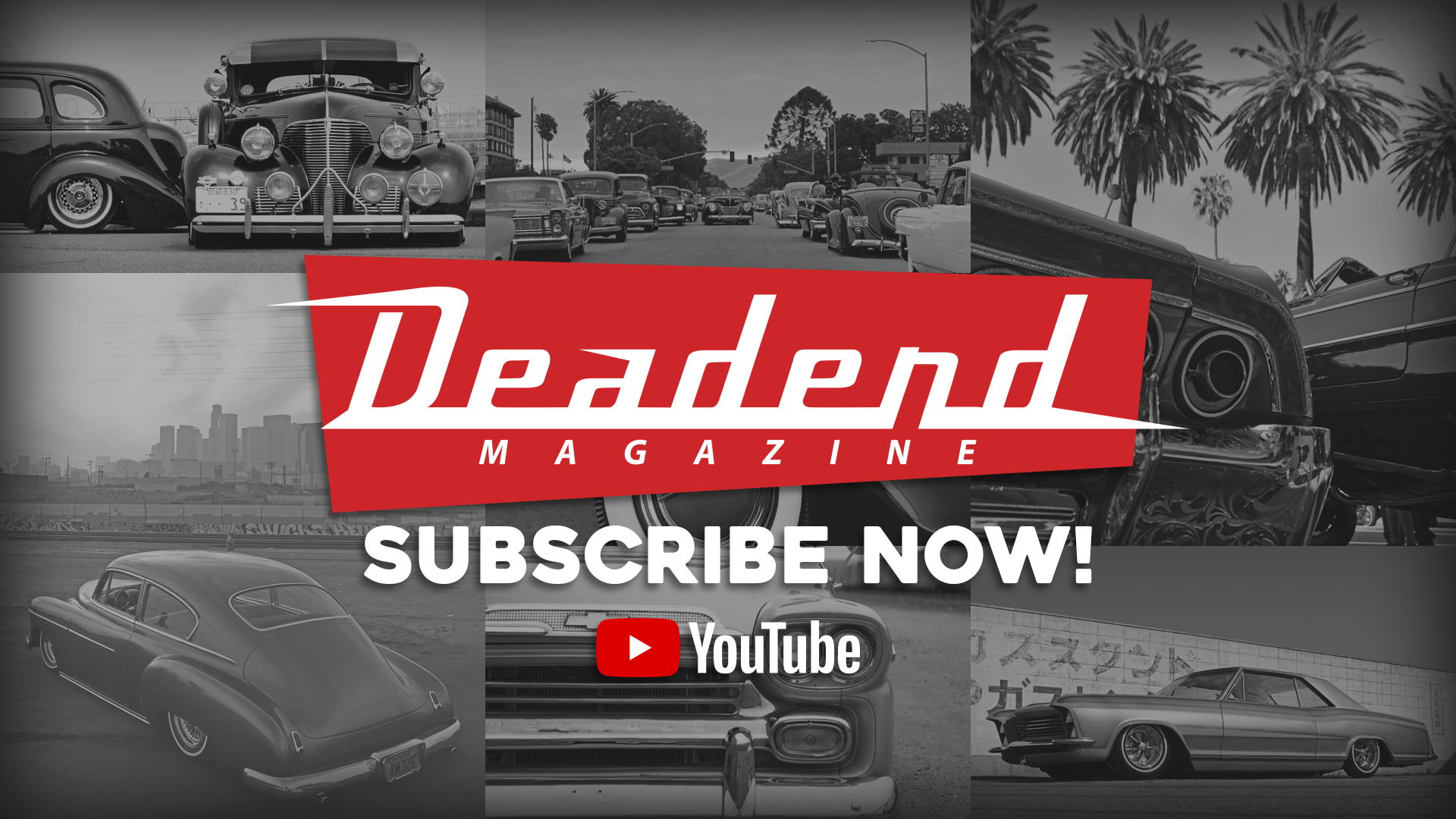 Click to Subscribe to the Deadend Magazine YouTube channel.