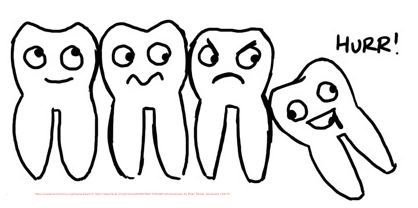 Wisdom teeth...rarely are they wise...