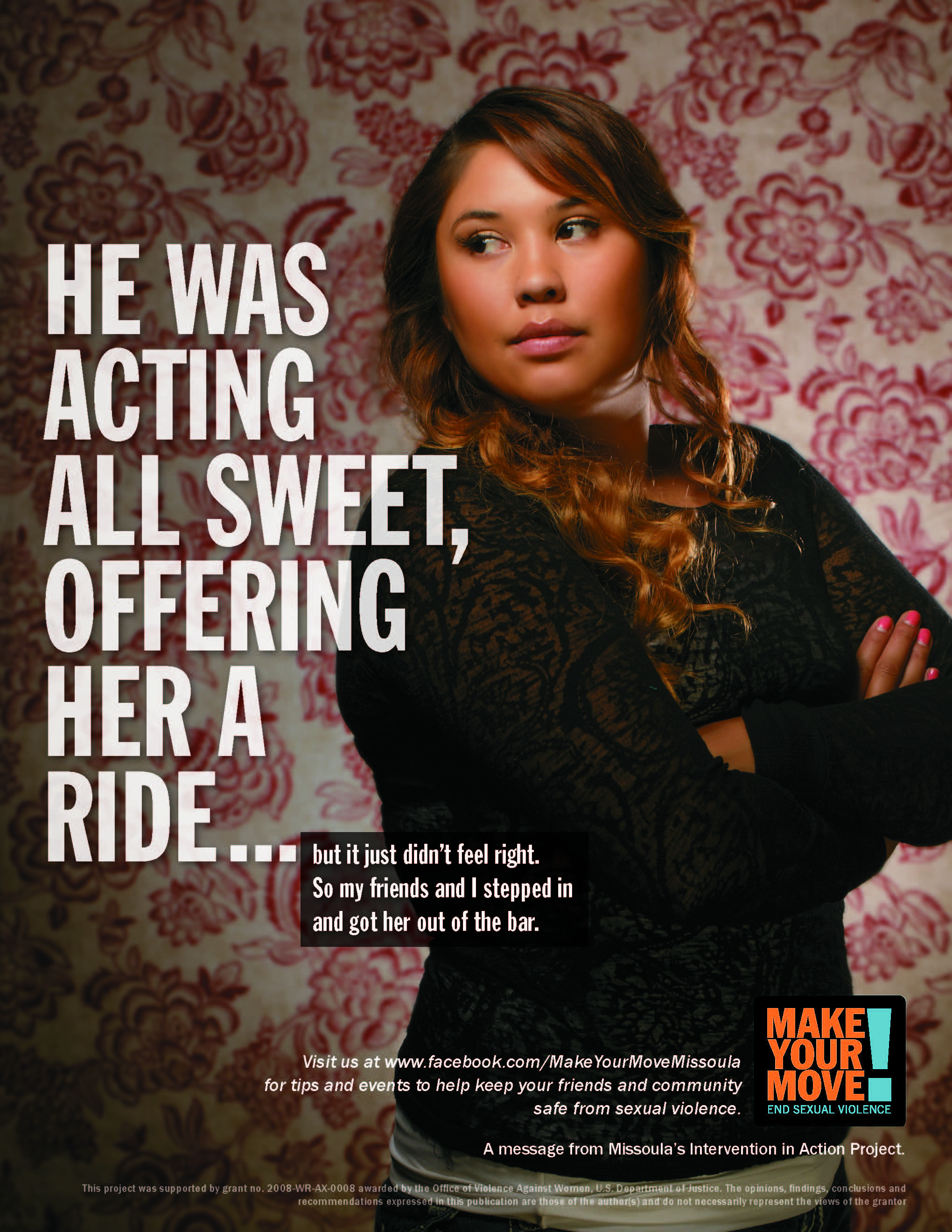 "A woman stands with her arms crossed looking away from the camera. The poster reads ""He was acting all sweet, offering her a ride… but it just didn't feel right. So my friends and I stepped in and got her out of the bar."""