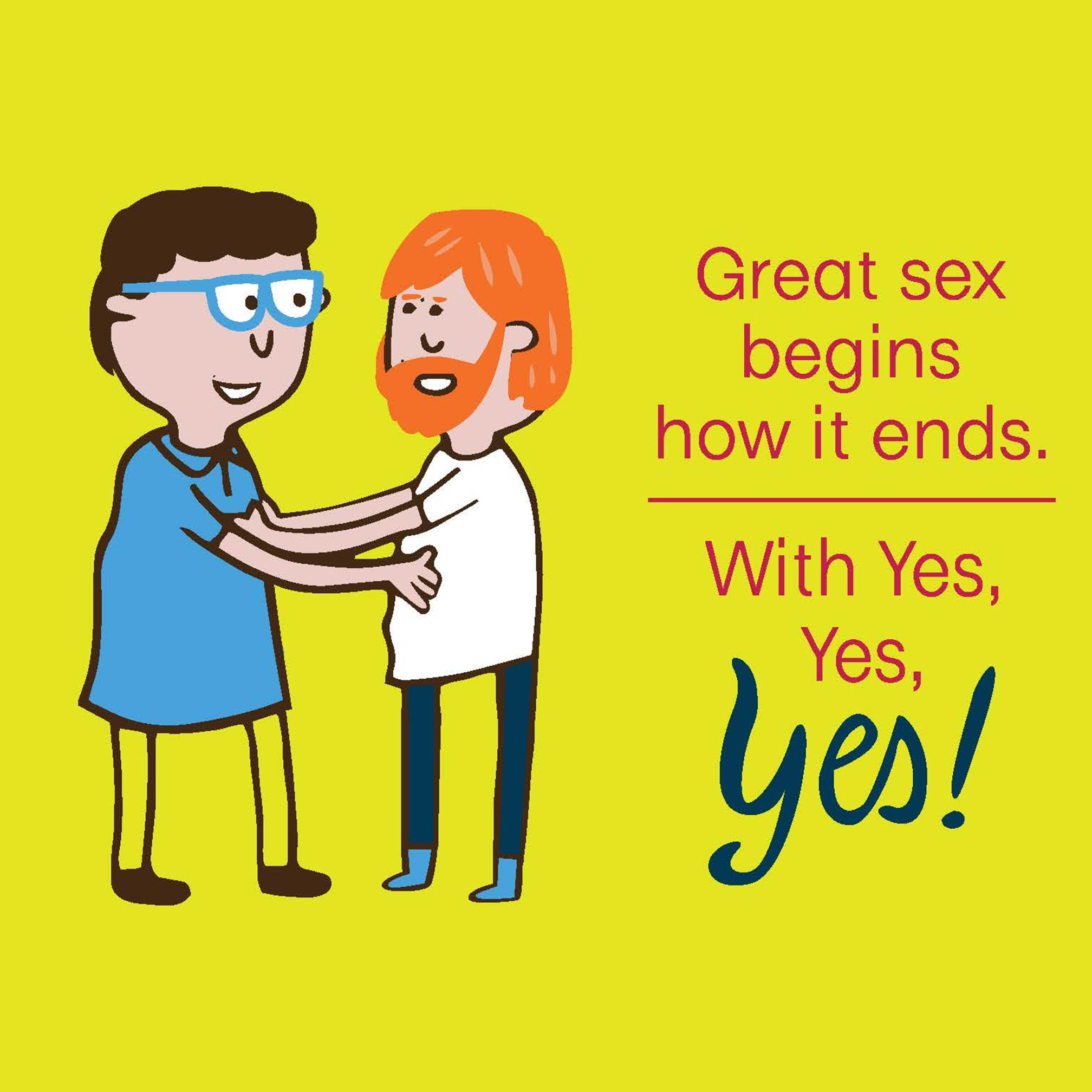 "Two men are about to hug each other. The text reads ""Great sex begins how it ends. With Yes, Yes, YES!"""