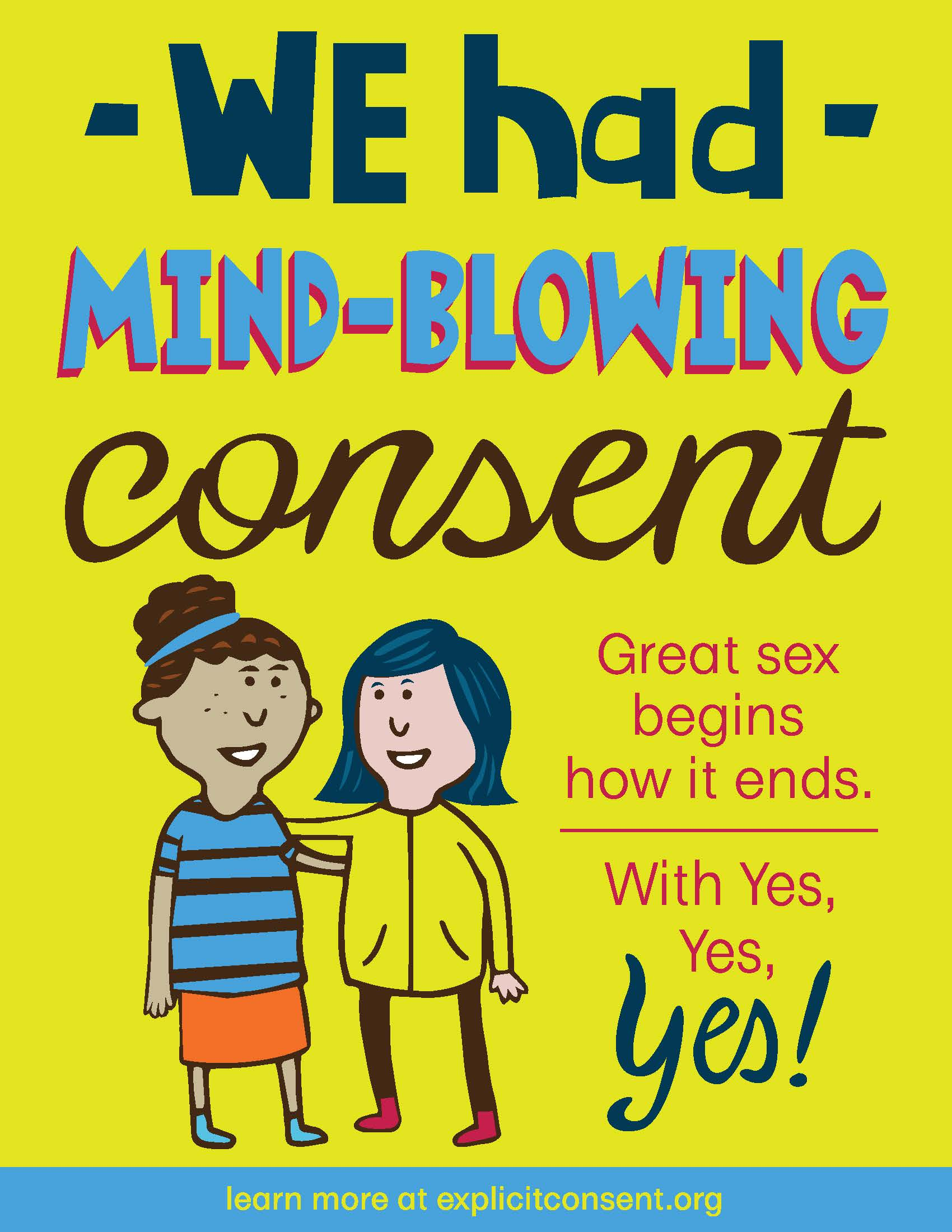 "Two women are hugging one another. The poster reads ""We had mind-blowing consent. Great sex begins how it ends. With Yes, Yes, YES!"""