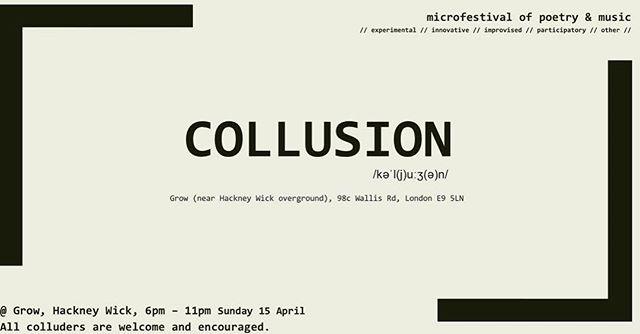 Performing at #collusion at 8pm (ish) #innovative #experimental #spokenword #microfestival tonight @GrowHackney #audiovisual #conceptualart 