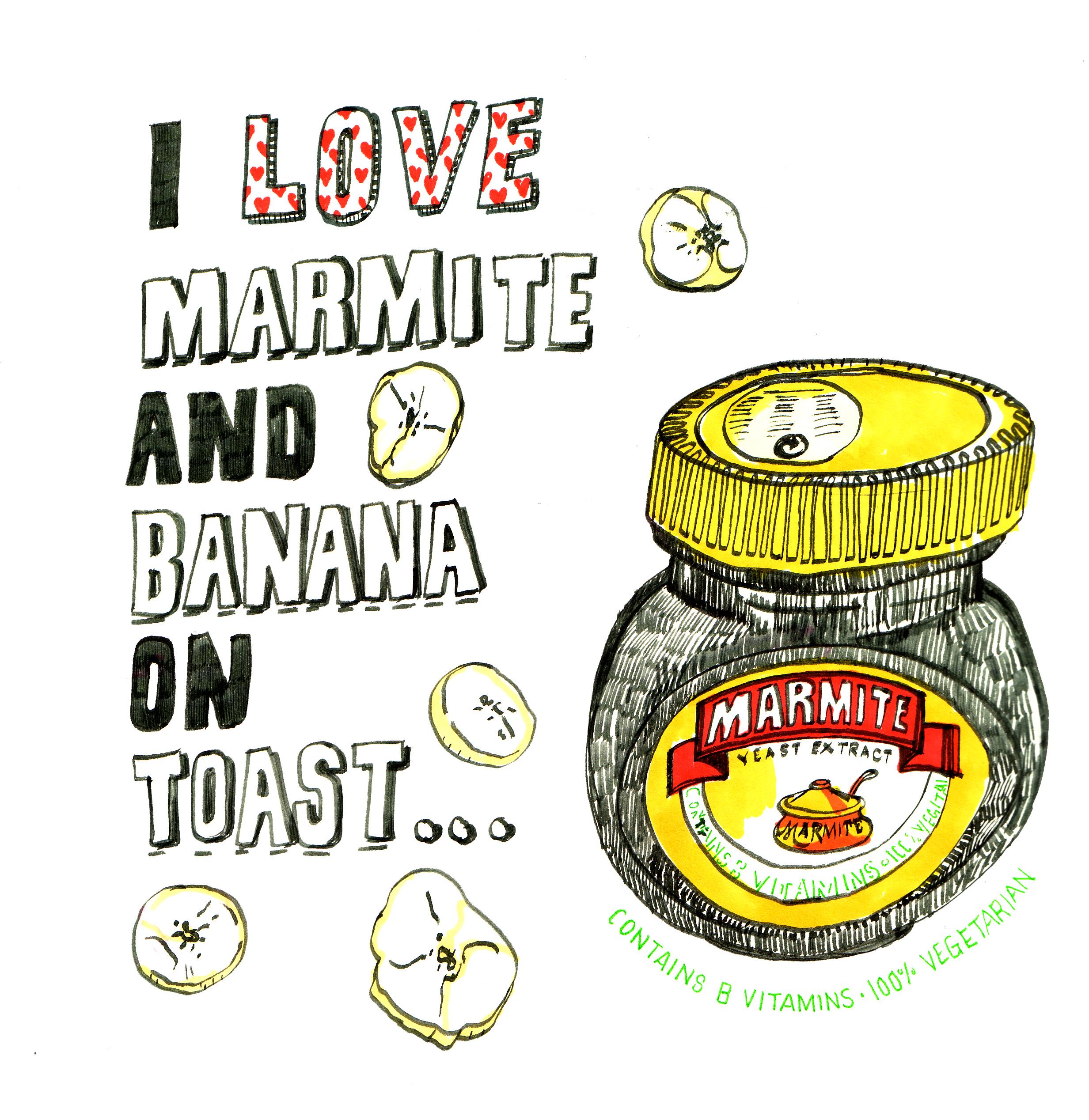 I Love Marmite and Banana on Toast
