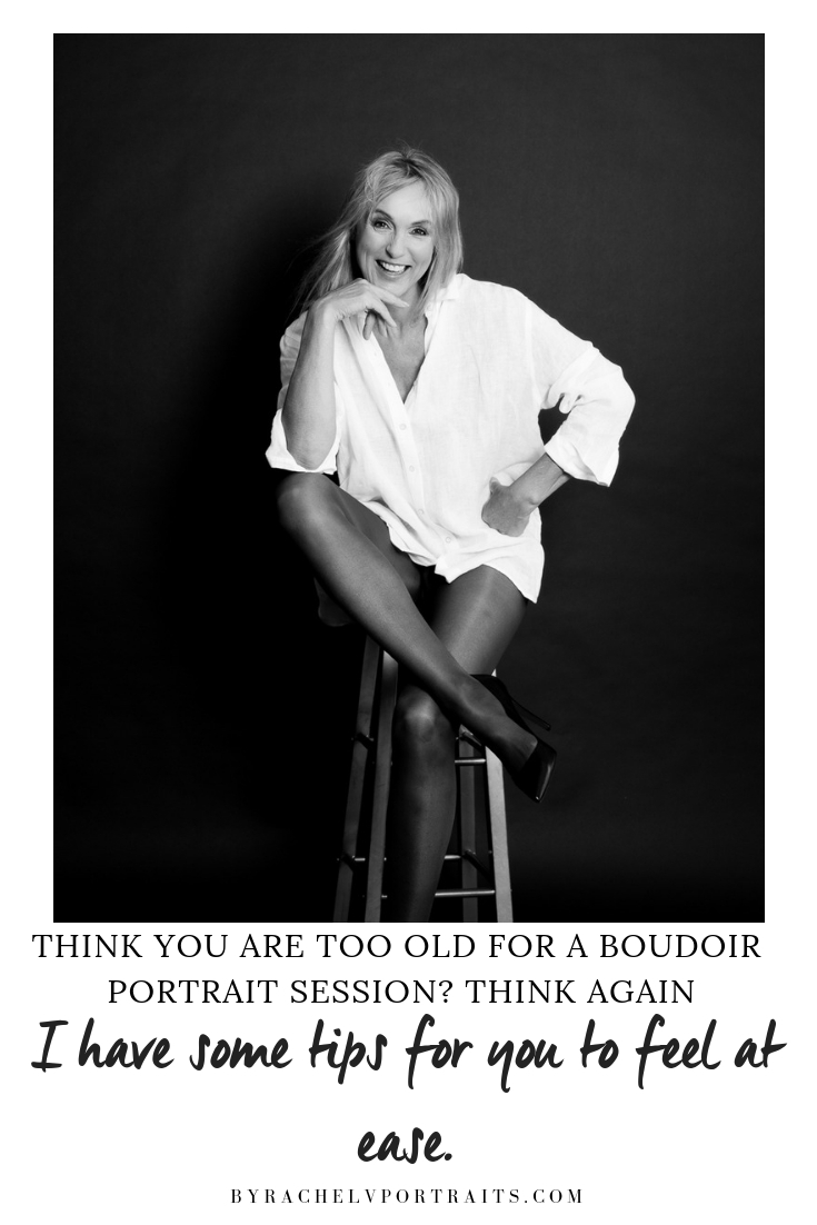 Think you are too old for a boudoir portrait session? Think again
