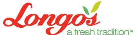 Longo's Bathurst (9306 Bathurst St.) 905 303-1301 Longo's Sandalwood (65 Dufay Rd.) 416 800-6425 Longo's Richmond Hill (10860 Yonge St.) 905 737-6027 Longo's Maple Leaf Square (15 York St.) 416 360-8548