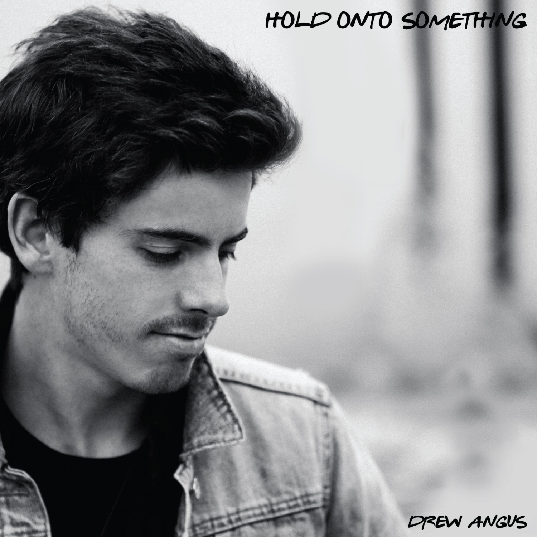 Drew Angus - Hold Onto Something (2016)