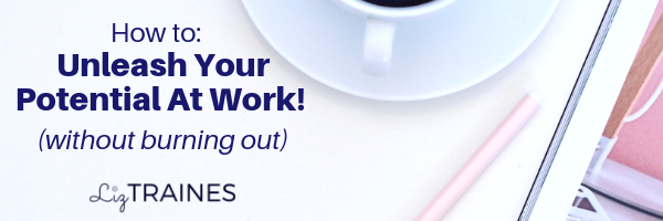 Free Webinar: How To Unleash Your Potential at Work