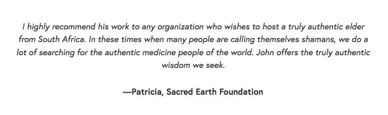 Testimonial 2 Sacred Earth Foundation John Lockley Shamn Shamanism African Shaman Sangwana.jpg