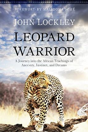 Leopard Warrior book Shamanism, Shaman, African Shaman, Sangoma, John Lockley.png