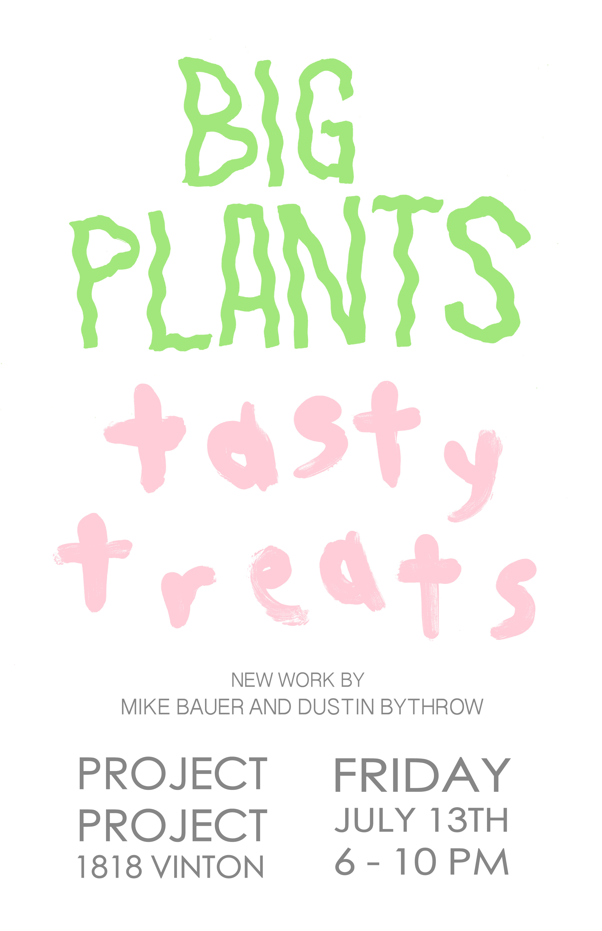 Big Plants Tasty Treats - Mike Bauer and Dustin Bythrow