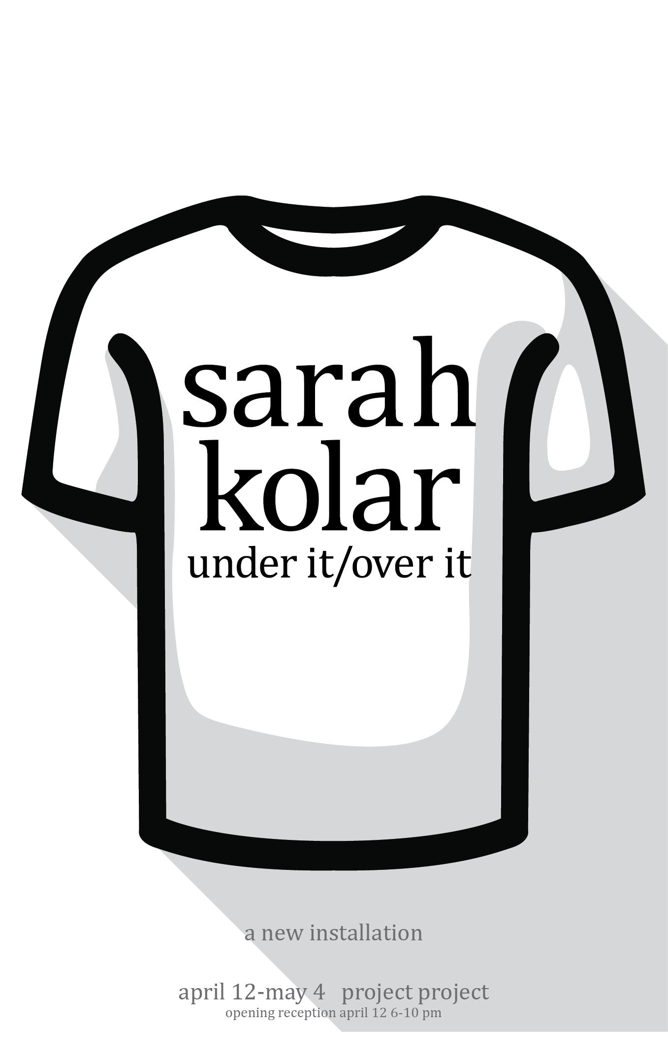 Under It/Over It - Sarah Kolar