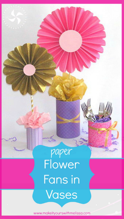 Paper Flower Fans in Vases Party Decorations -MIY with Melissa
