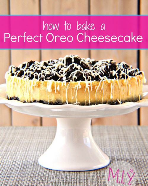 How to Bake a Perfect Oreo Cheesecake:Recipe and Tips -MIY with Melissa