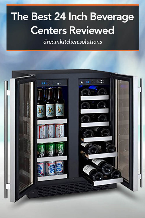 The Best 24 Inch Beverage Centers Reviewed