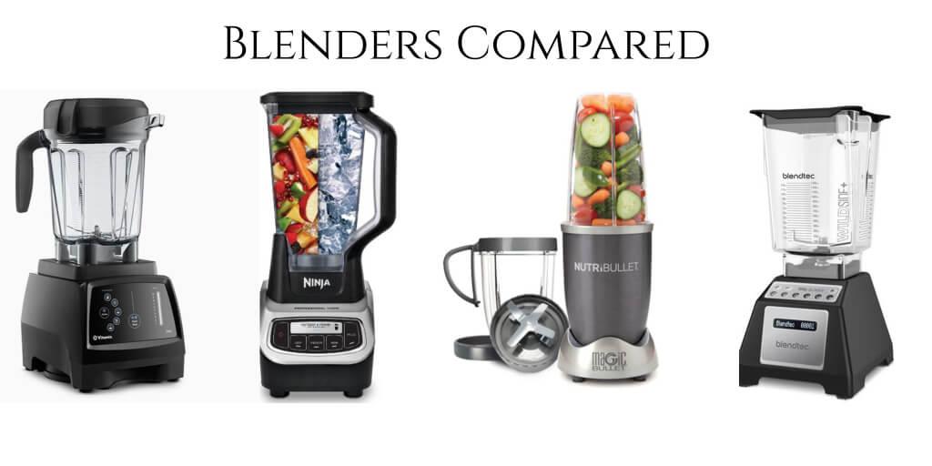 Blenders Compared Vitamix vs Blendtec vs Ninja vs Nutribullet.jpg