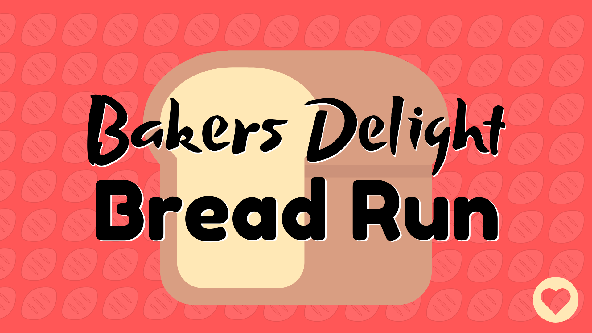 BAKER'S DELIGHT BREAD RUN