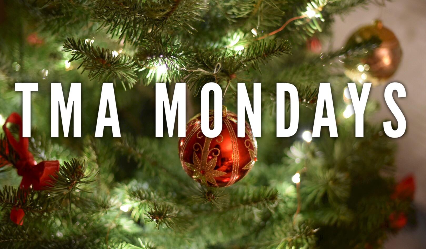 TMA Mondays: Happy Holidays!