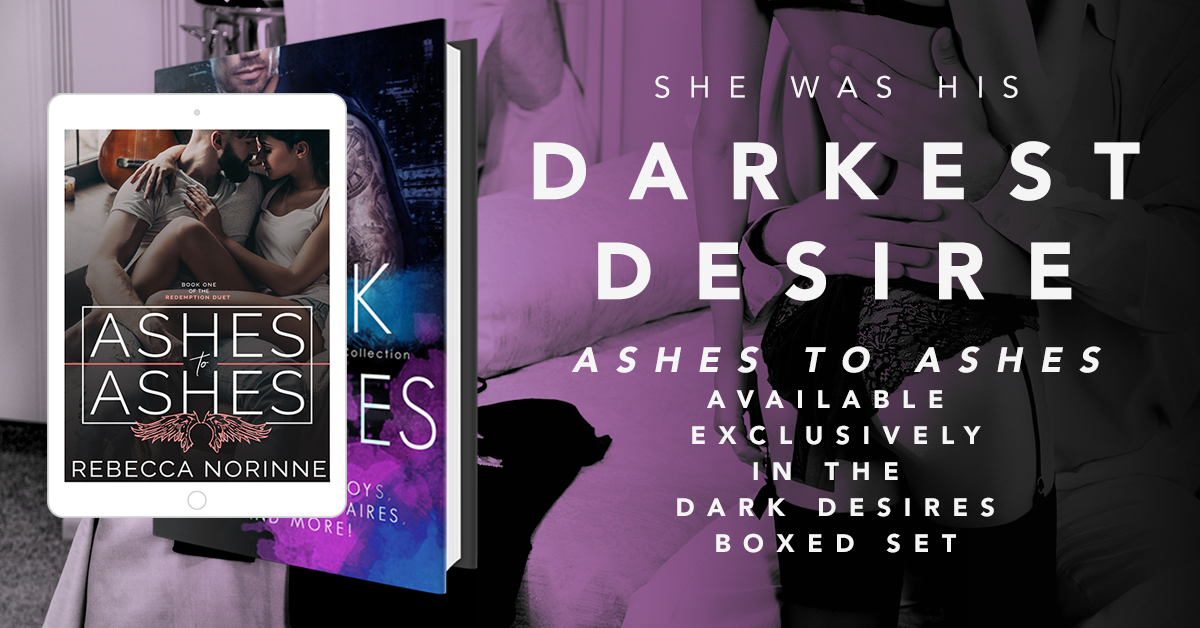 ASHES to ASHES (Book One of the Redemption Duet Available Exclusively in the Dark Desires Boxed Set for a Limited Time