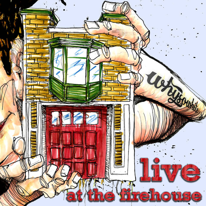 whysowhite,  live at the firehouse , 2013