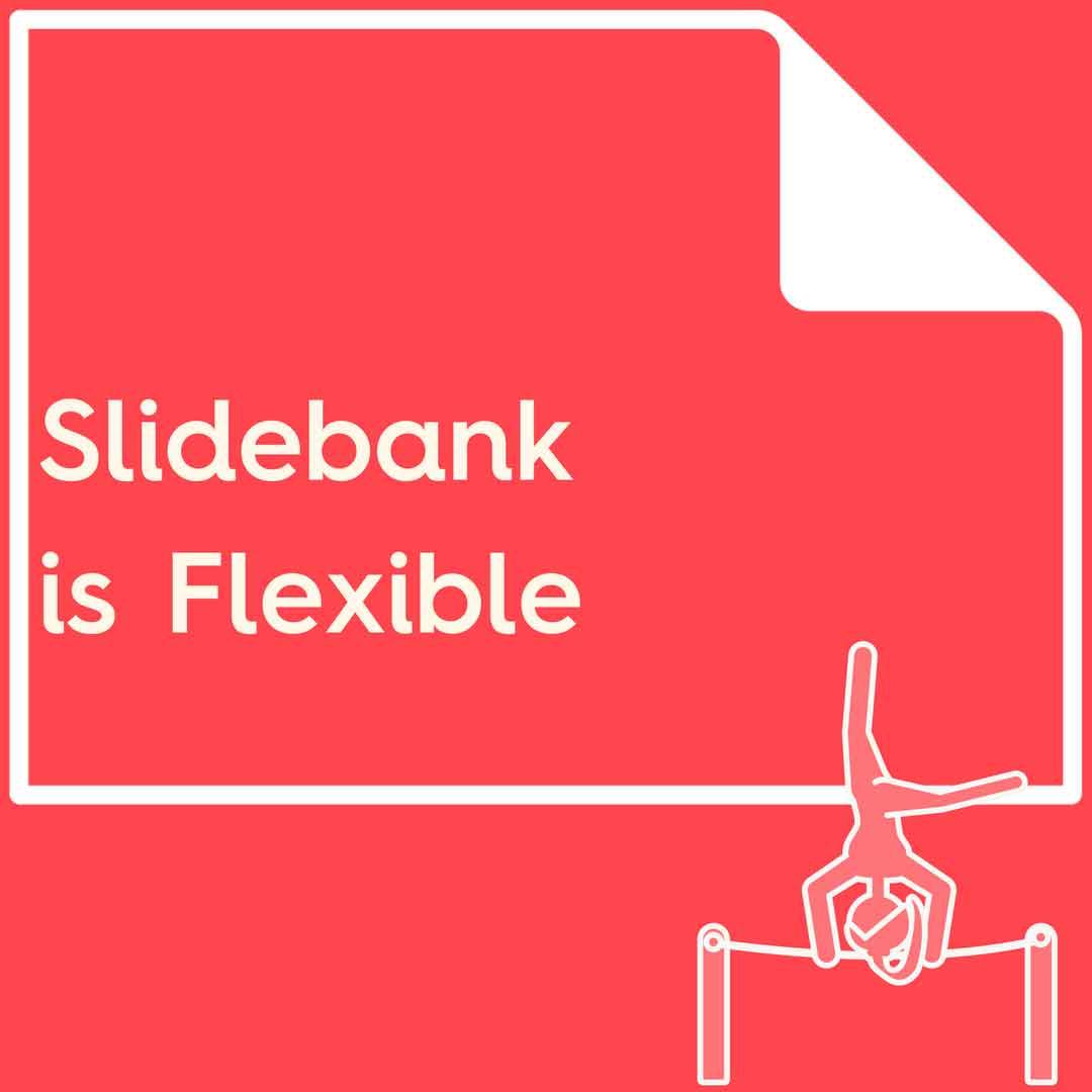Slidebank is flexible.jpg