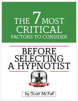 the 7 most critical factors to consider before selecting a hypnotist, by scott mcfall of christian hypnosis association in ft myers, fl.