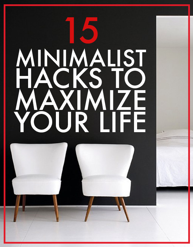 simplify–simplify :    15 Minimalist Hacks to Maximize Your Life, via Buzzfeed   They're all really good.       #5 is the picture that inspired my lifestyle change