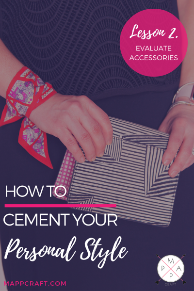 How to cement your personal style - lesson 2: Evaluate accessories