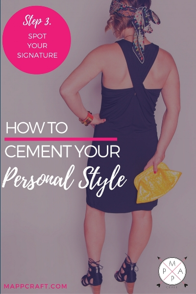 How to Cement Your Personal Style Part 3: Spot Your Signature