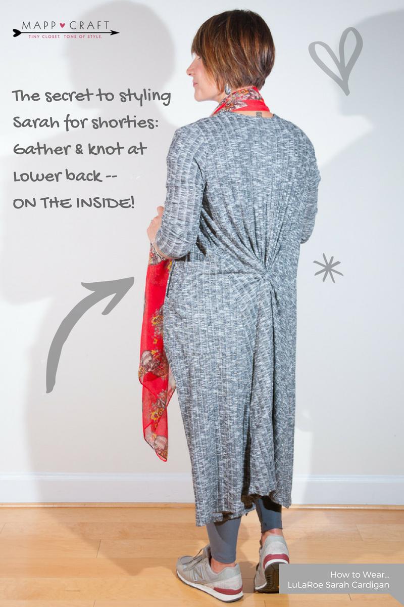 LuLaRoe Key Piece #3 Sarah Cardigan | Shorty Styling Secret: Gather and Knot on the Inside!