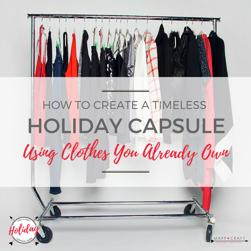 MappCraft Tiny Closet Holiday Survival Guide | How to create a timeless holiday capsule out of clothes you already own
