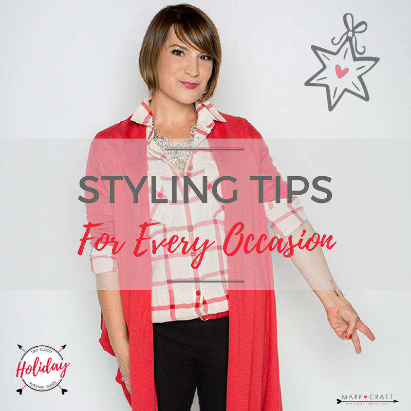 MappCraft Tiny Closet Holiday Survival Guide   Styling tips for every occasion