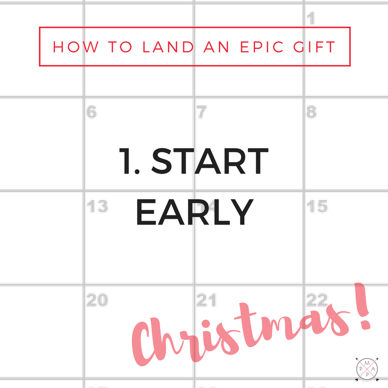 Epic Gift Getting Tip #1: Start Early | MappCraft.com