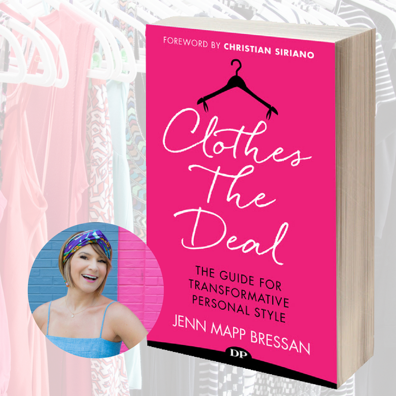 Clothes the Deal: The Guide for Transformative Personal Style by Jenn Mapp Bressan - download your free copy at TonsofStyle.com