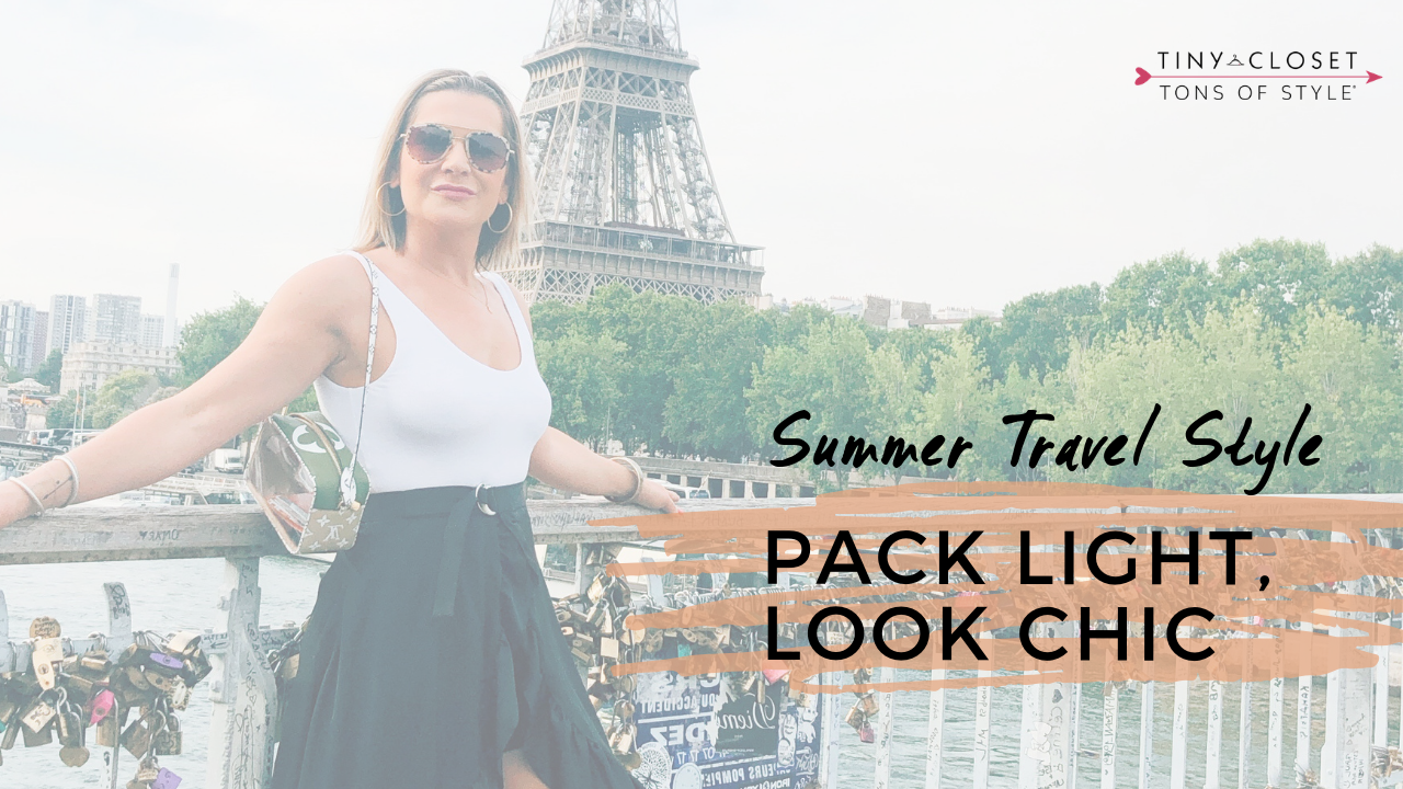 Tiny Closet Tons of Style | How to Pack for Europe in Summer