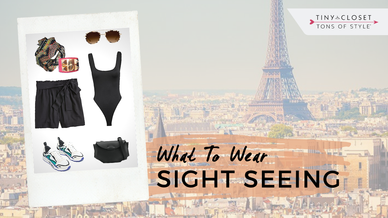 Tiny Closet Tons of Style | What to Wear Sight Seeing in Europe