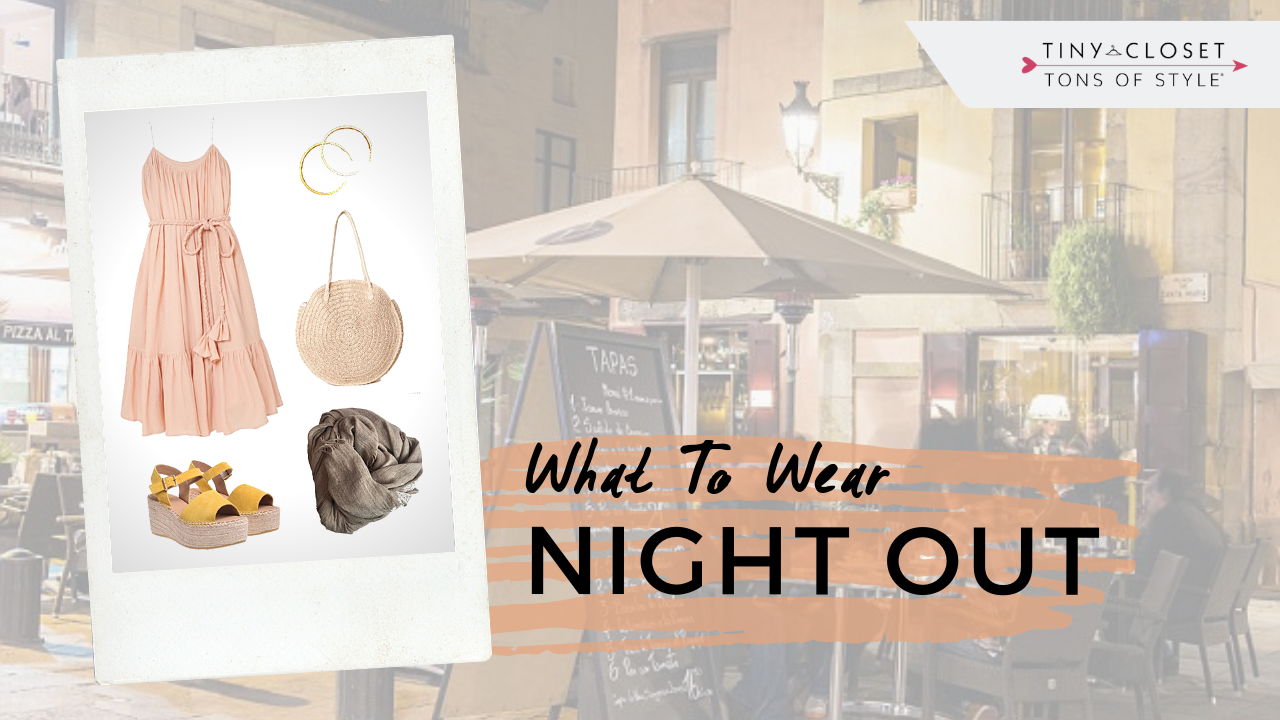 Tiny Closet Tons of Style | What to Wear for a Night Out in Europe in Summer