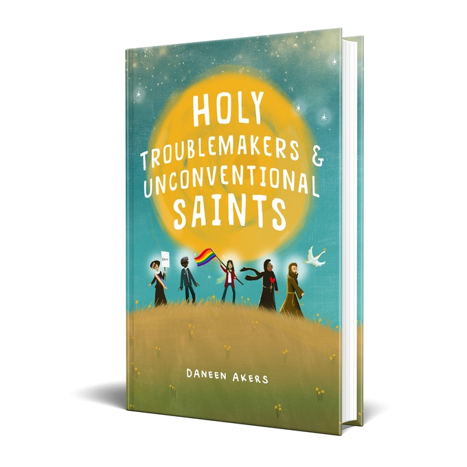 "A mockup of the ""Holy Troublemakers & Unconventional Saints"" book cover."