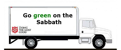 Salvation Army Church is recommending Green Sabbath rest—on Sunday, of course.