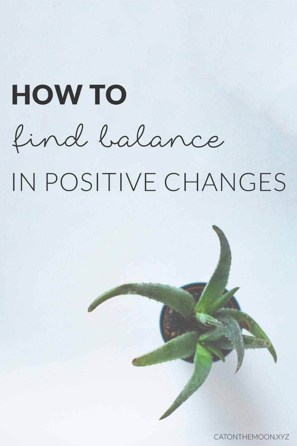 """How To Find Balance In Positive Changes 