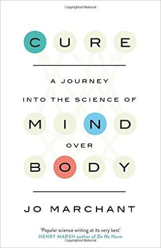 Cure: A Journey into the Science of Mind over Body on Amazon