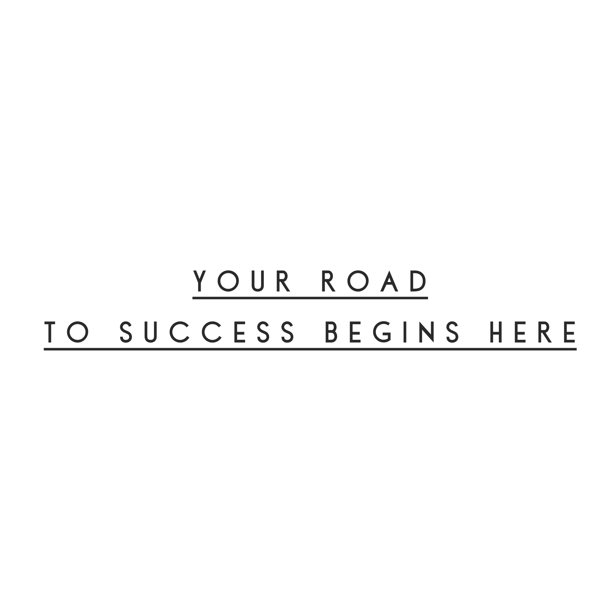 Your Road to Success Begins Here.PNG