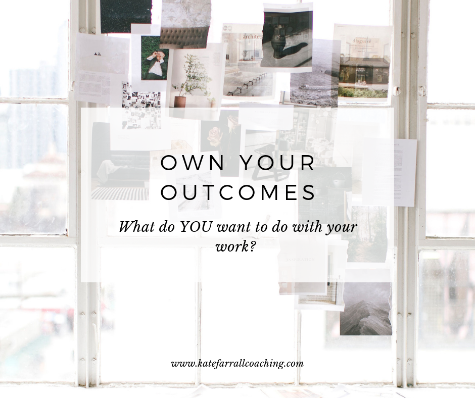 Own Your Outcomes by Kate Farrall Coaching for Artists