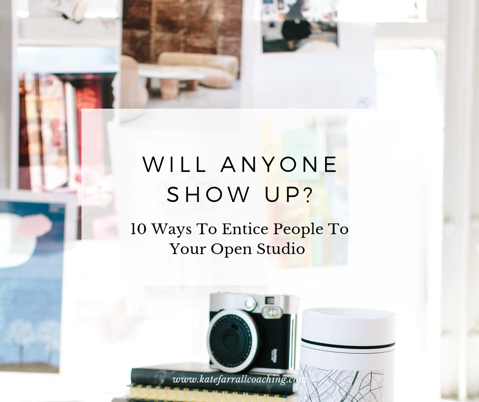 Will Anyone Show Up 10 Ways To Entice People To Your Open Studio