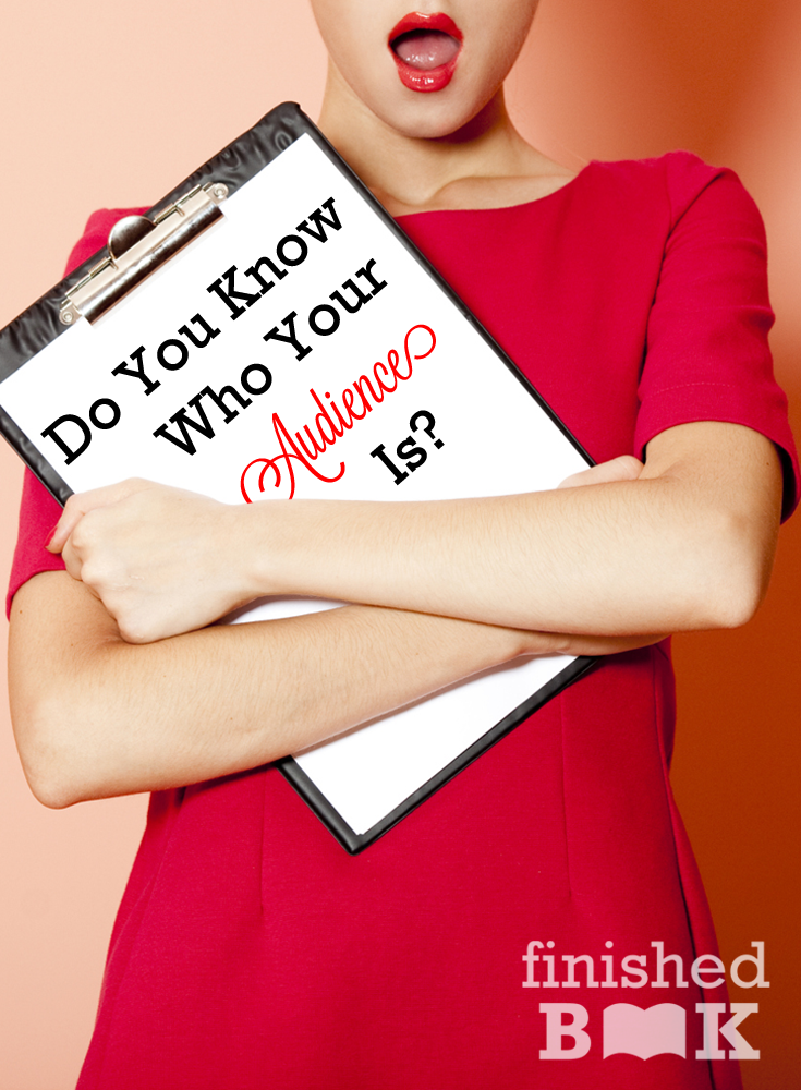 Do you know who your audience is when you're writing, editing, and marketing your book?