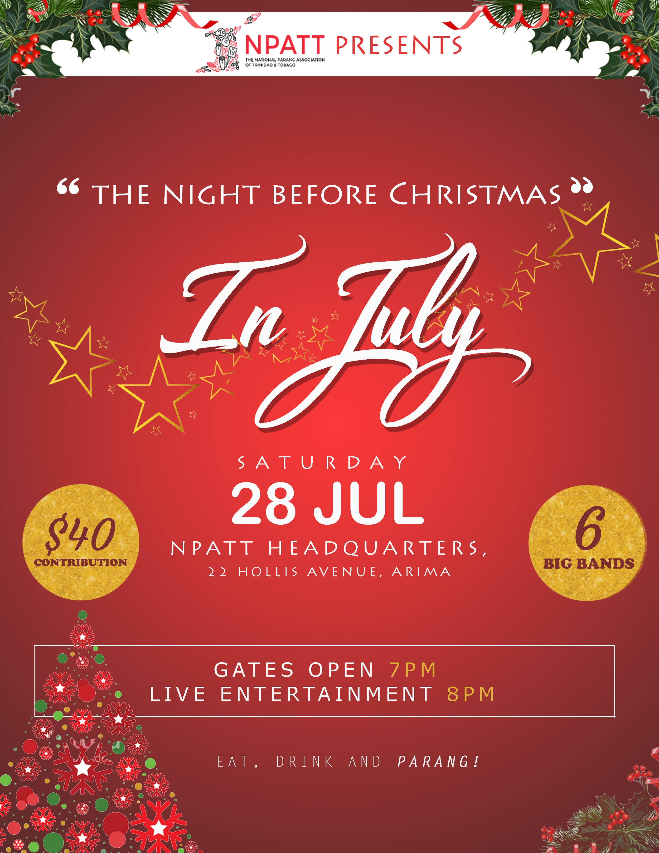 "The National Parang Association of Trinidad and Tobago brings to all Parang aficionados and lovers, a Fundraising Parang event like no other:  ""The night before Christmas"" in July  The stage is set and six of T&T's popular Parang bands are ready to entertain you at NPATT's rejuvenated 'Entertainment Spot' at the headquarters on, #22 Hollis Avenue, Arima. (Opposite the Velodrome).  Featuring:  1. Los Amigos Cantadores  2. La Casa De Parranda 3. Voces de Promesa 4. Voces Jovenes  5. Los Alumnos De San Juan 6. San Jose Serenaders   Six hours of pure Traditional Parang music in its true form, for a small contribution of just $40.  Come for your midyear dosage of Parang music with Christmas food and drinks on sale.  Walk with your Christmas tree decoration to put on display for the 2018 Parang Festival season, on NPATT's 'Parang tree of joy'  All dancers are welcome, and prizes can be won for the best dancing couple and many more...  Gates open: 7pm sharp Entertainment starts: 8pm sharp  'The night before Christmas' in July,   28th/July/2018  Be there or you Will regret it!   ¡Viva La Parranda! ¡Viva La Parranda! ¡Viva La Parranda! #Iamparangweareparang #Iamparangweareparang #Iamparangweareparang"